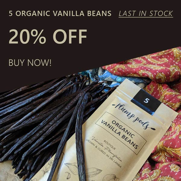 SALE ON NOW - 20% off packs of 5 organic vanilla beans